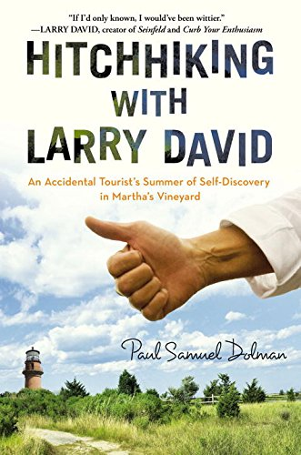 9781592408269: Hitchhiking with Larry David: An Accidental Tourist's Summer of Self-Discovery in Martha's Vineyard