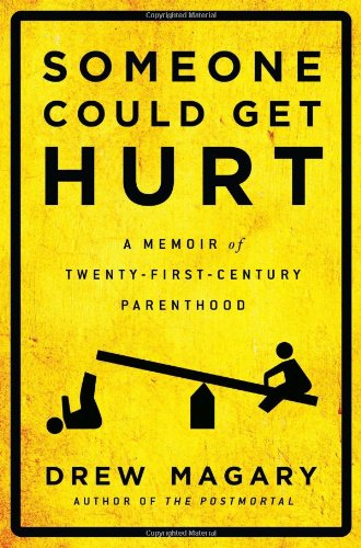 9781592408320: Someone Could Get Hurt: A Memoir of Twenty-First-Century Parenthood