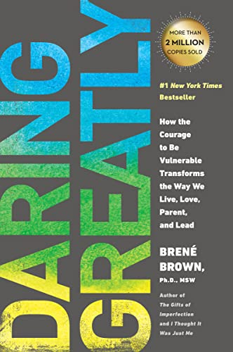 9781592408412: Daring Greatly: How the Courage to Be Vulnerable Transforms the Way We Live, Love, Parent, and Lead