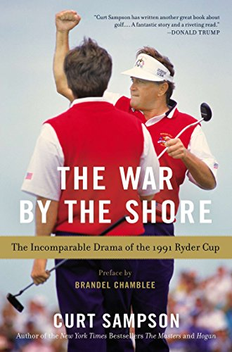 9781592408429: The War by the Shore: The Incomparable Drama of the 1991 Ryder Cup
