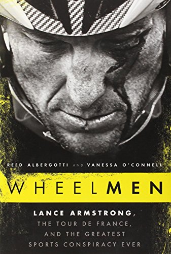 9781592408481: Wheelmen: Lance Armstrong, the Tour de France, and the Greatest Sports Conspiracy Ever