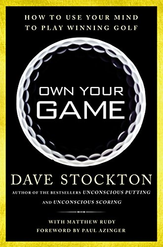 9781592408511: Own Your Game: How to Use Your Mind to Play Winning Golf