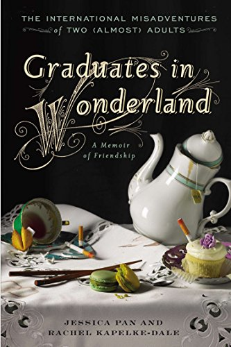 9781592408603: Graduates in Wonderland: The International Misadventures of Two (Almost) Adults