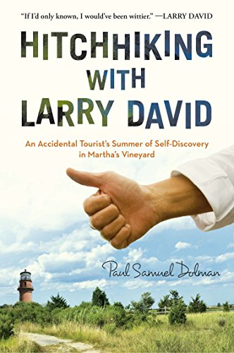 9781592408740: Hitchhiking with Larry David: An Accidental Tourist's Summer of Self-Discovery in Martha's Vineyard