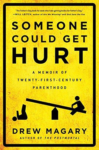 9781592408764: Someone Could Get Hurt: A Memoir of Twenty-First-Century Parenthood
