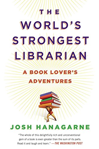 9781592408771: The World's Strongest Librarian: A Book Lover's Adventures