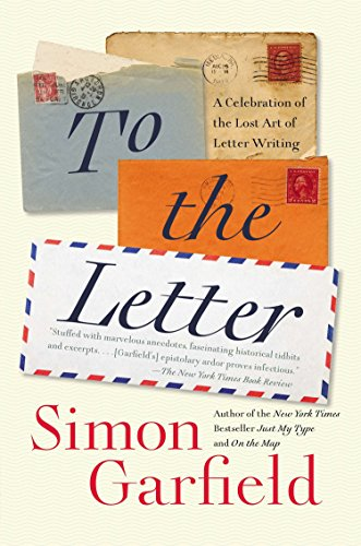 9781592408825: To the Letter: A Celebration of the Lost Art of Letter Writing