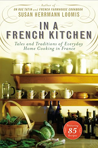 9781592408863: In a French Kitchen: Tales and Traditions of Everyday Home Cooking in France