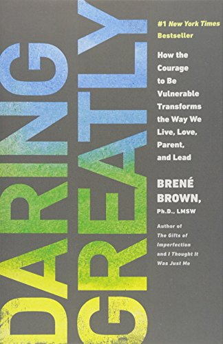 9781592408900: Daring Greatly: How the Courage to be Vulnerable Transforms the Way We Live, Love, Parent, and Lead