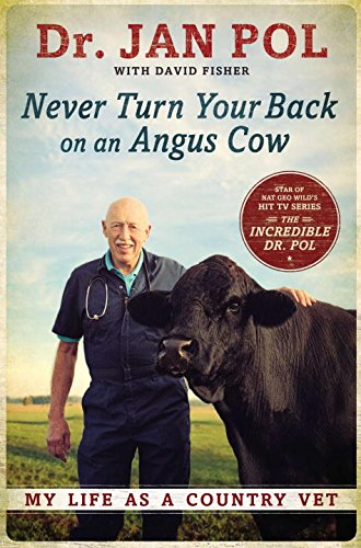 9781592408979: Never Turn Your Back on an Angus Cow: My Life as a Country Vet