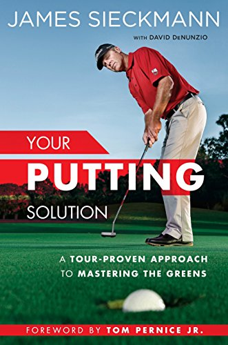 9781592409075: Your Putting Solution: A Tour-Proven Approach to Mastering the Greens