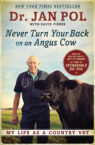 9781592409129: Never Turn Your Back on an Angus Cow: My Life as a Country Vet