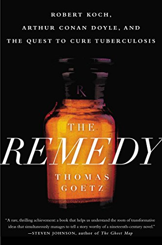 9781592409174: The Remedy: Robert Koch, Arthur Conan Doyle and the Quest to Cure Tuberculosis