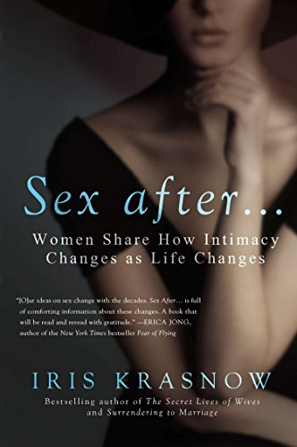 9781592409181: Sex After .: Women Share How Intimacy Changes as Life Changes
