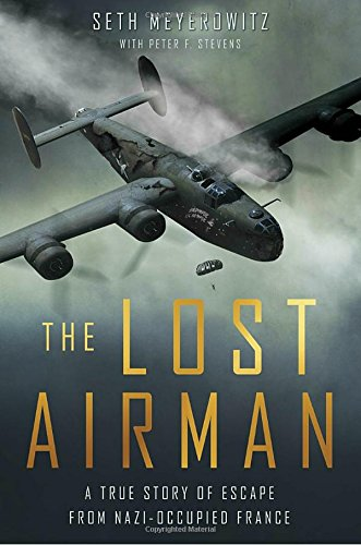 9781592409297: The Lost Airman: A True Story of Escape from Nazi Occupied France