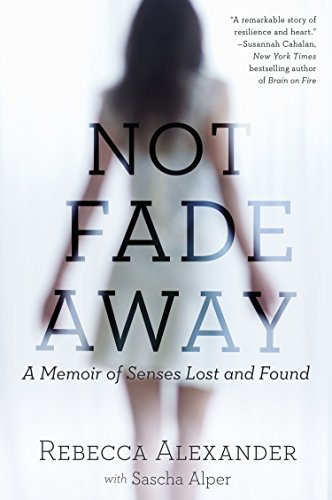 9781592409419: Not Fade Away: A Memoir of Senses Lost and Found