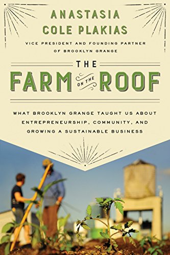 9781592409488: The Farm on the Roof: What Brooklyn Grange Taught Us About Entrepreneurship, Community, and Growing a Sustainable Business