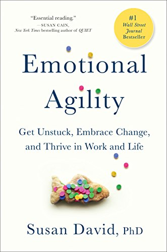 9781592409495: Emotional Agility: Get Unstuck, Embrace Change, and Thrive in Work and Life