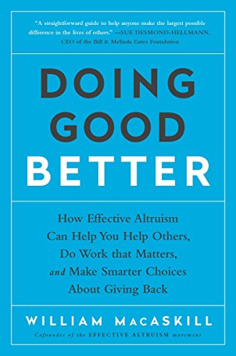 9781592409662: Doing Good Better: How Effective Altruism Can Help You Help Others, Do Work that Matters, and Make Smarter Choices about Giving Back
