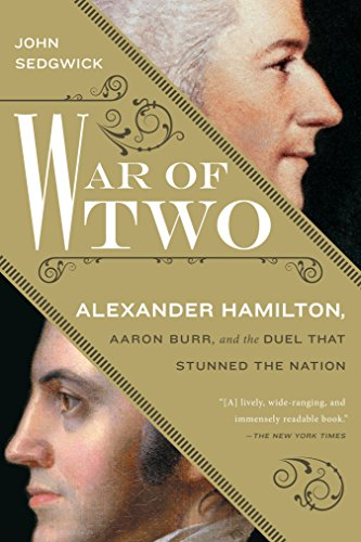 9781592409693: War of Two: Alexander Hamilton, Aaron Burr, and the Duel that Stunned the Nation