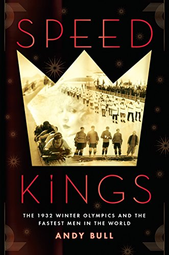 9781592409709: Speed Kings: The 1932 Winter Olympics and the Fastest Men in the World
