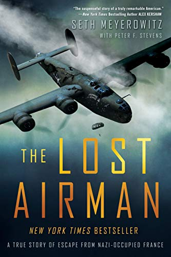 9781592409723: The Lost Airman: A True Story of Escape from Nazi-Occupied France