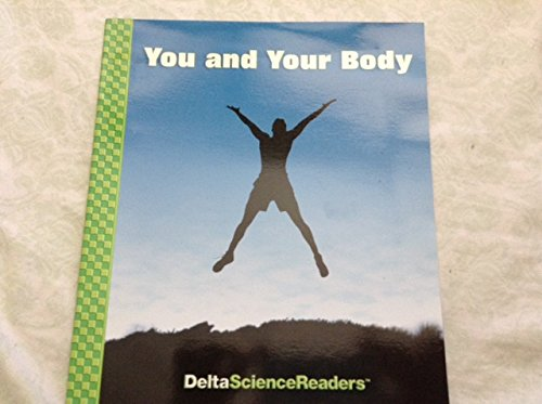 9781592422630: You and Your Body - Delta Science Readers (Student Edition)