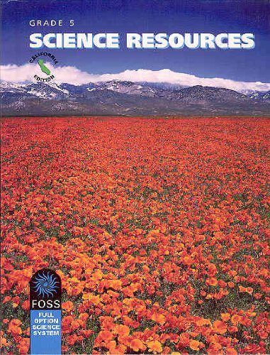9781592429974: Foss Grade 5 Science Resources 2007 California Edition (Foss Full Option Science System, Grade 5)
