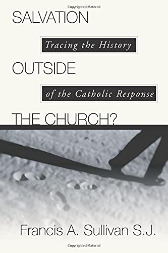 9781592440085: Salvation Outside the Church: Tracing the History of the Catholic Response