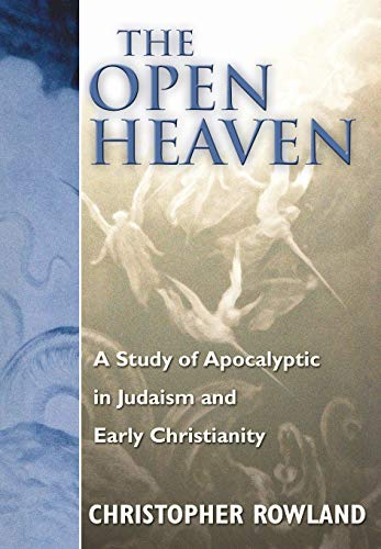 The Open Heaven: A Study of Apocalyptic in Judaism and Early Christianity (Paperback): Christopher ...