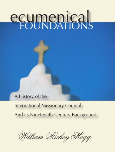 9781592440146: Ecumenical Foundations: A History of The International Missionary Council and its Nineteenth-Century Background
