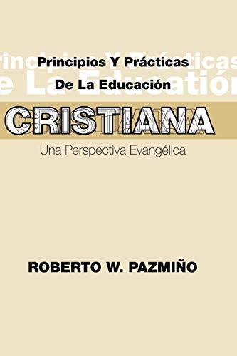 9781592440337: Principios y Practicas de La Educacisn Cristiana: Una Perspectiva Evangilica