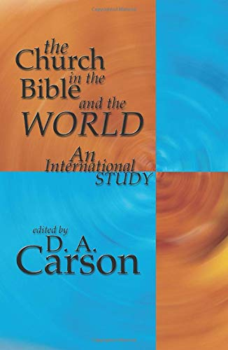 9781592440474: The Church in the Bible and the World: An International Study