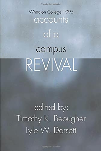 9781592440481: Accounts of a Campus Revival: Wheaton College 1995