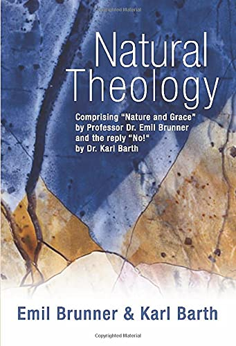 Natural Theology: Comprising Nature and Grace by: Brunner, Emil