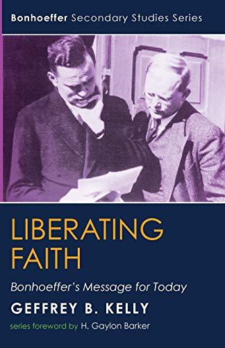 9781592441136: Liberating Faith: Bonhoeffer's Message for Today