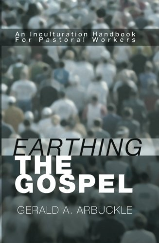 9781592441198: Earthing the Gospel: An Inculturation Handbook for the Pastoral Worker