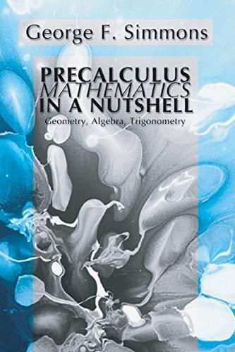 9781592441303: Precalculus Mathematics in a Nutshell: Geometry, Algebra, Trigonometry