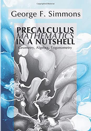 9781592441303: Precalculus Mathematics in a Nutshell: Geometry, Algebra, Trigonometry