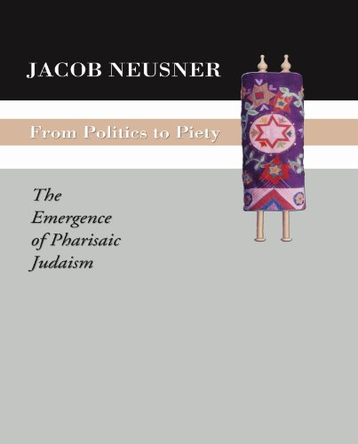 9781592441495: From Politics to Piety: The Emergence of Pharisaic Judaism