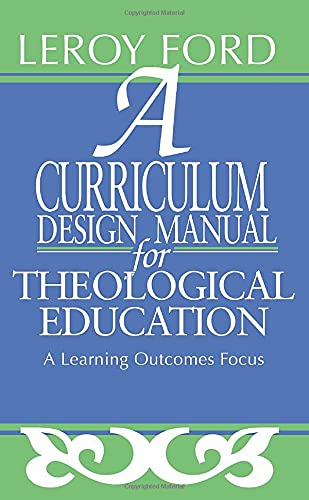 A Curriculum Design Manual for Theological Education: