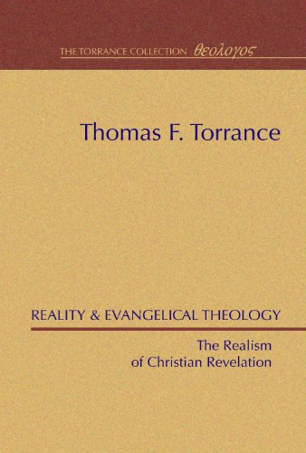 Reality & Evangelical Theology: The Realism of Christian Revelation: Torrance, T. F.
