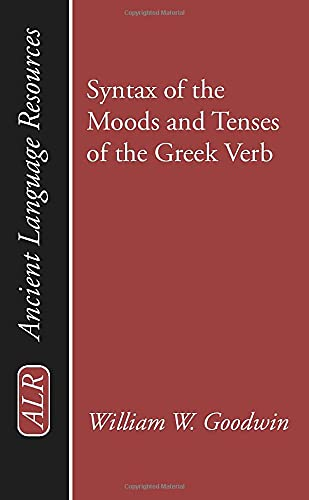 9781592441839: Syntax of the Moods and Tenses of the Greek Verb: