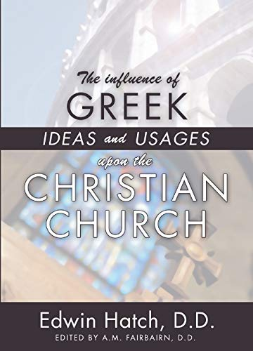9781592441846: The Influence of Greek Ideas and Usages upon the Christian Church: