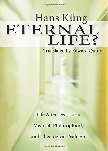 9781592442096: Eternal Life?: Life After Death as a Medical, Philosophical, and Theological Problem