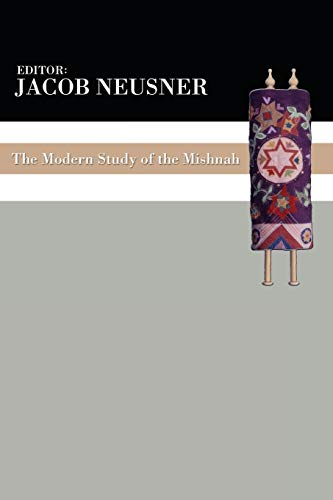 The Modern Study of the Mishnah:: Neusner, Jacob
