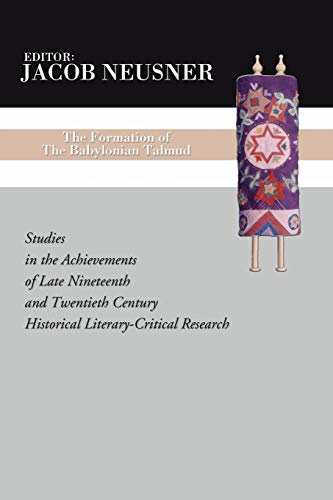 9781592442195: The Formation of the Babylonian Talmud: Studies in the Achievements of Late Nineteenth and Twentieth Century Historical Literary-Critical Research
