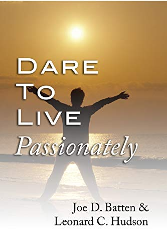 9781592442324: Dare to Live Passionately: