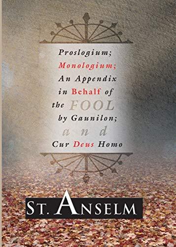 9781592442423: Proslogium/Monologium: An Appendix in Behalf of the Fool by Gaunilon, and Cur Deus Homo
