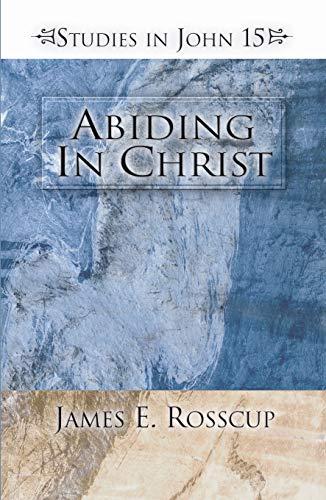 9781592442546: Abiding in Christ: Studies in John 15